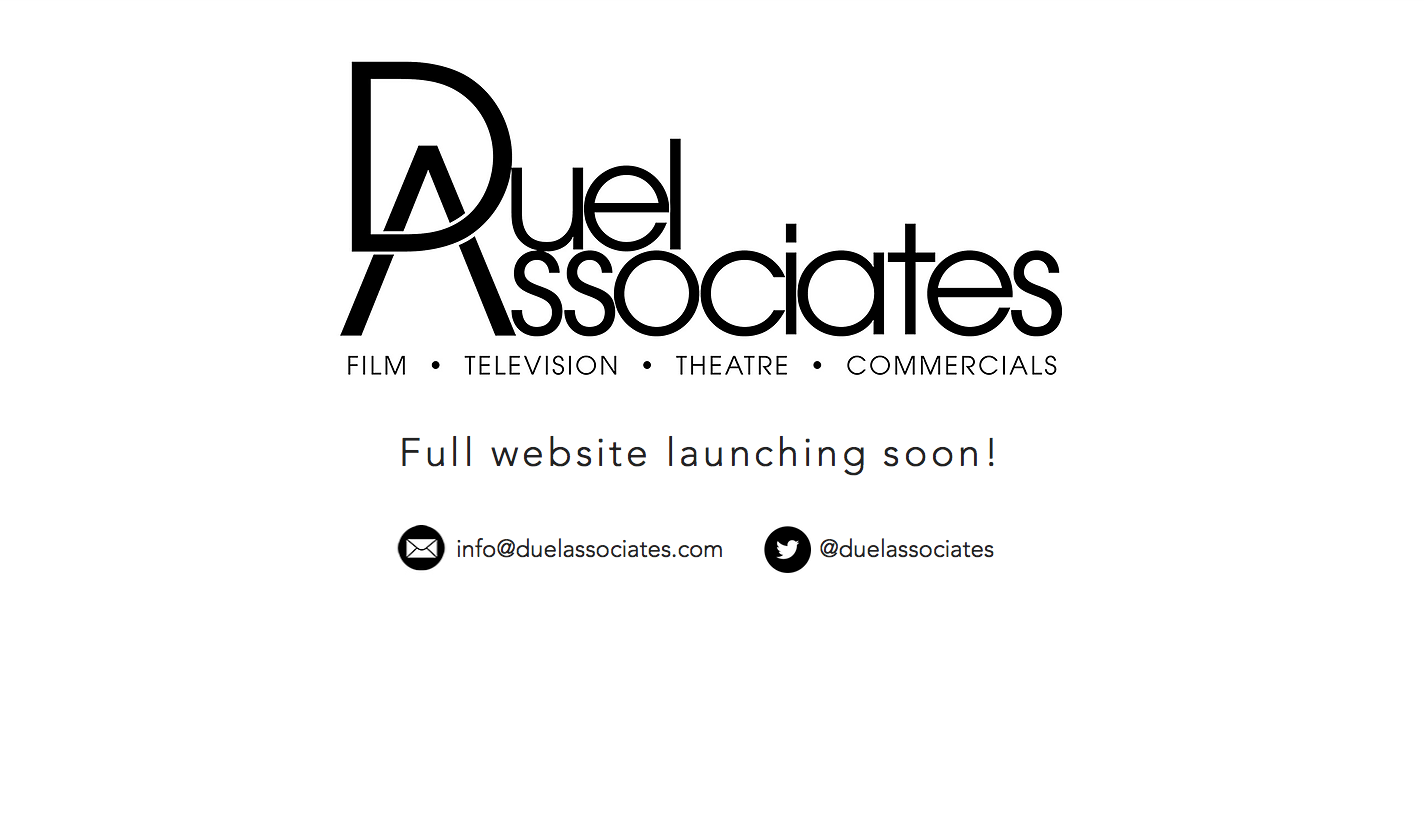 Duel Associates - Film - Television - Theatre - Commercials. Full website launching soon!